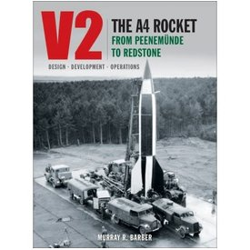 Classic Publications V2: The A4 Rocket from Peenemunde to Redstone hardcover (Classic #29)