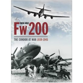 Classic Publications Focke Wulf Fw200: The Condor at War: 1939-1945 hardcover (Classic #28)