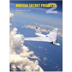 British Secret Projects: Volume 2: Jet Bombers since 1949 hardcover (second revised edition 2018)