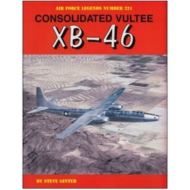 Ginter Books Consolidated Vultee XB46: Air Force Legends AFL#221 softcover