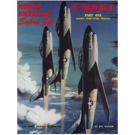 North American F86D/K/L: Part.1: Design, Structure, Testing: Air Force Legends AFL#202 softcover