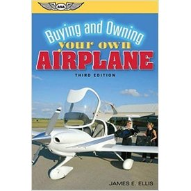 ASA - Aviation Supplies & Academics Buying & Owning Your Own Airplane 3rd Edition