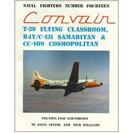 Naval Fighters Convair T29 Flying Classroom R4Y C131 Samaritan CC109 Cosmopolitan: Naval Fighters #14 softcover