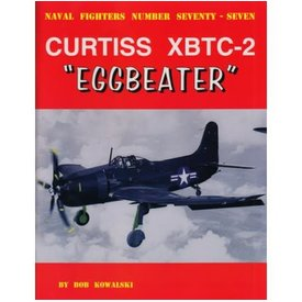 Naval Fighters Curtiss XBTC2 Eggbeater: Naval Fighters #77 softcover