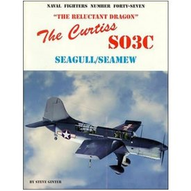 Naval Fighters Curtiss SO3C Seagull / Seamew: Naval Fighters #47 softcover