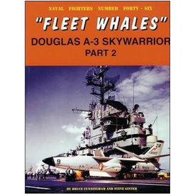 Naval Fighters Douglas A3 Skywarrior: Part.2: Fleet Whales: Naval Fighters #46 softcover