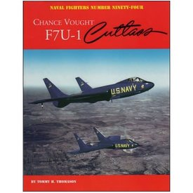 Naval Fighters Chance Vought F7U1 Cutlass: Naval Fighters #94 softcover