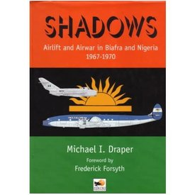 Hikoki Publications Shadows: Airlift & Airwar Biafra & Nigeria 1967-1970 hardcover