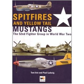 Hikoki Publications Spitifre & Yellow Tail Mustangs: 52nd Fighter Group in WW2 hardcover