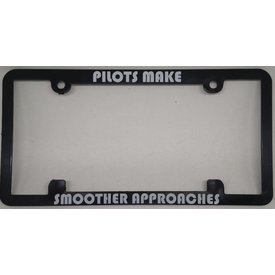Licence Plate Frame - Pilots Make Smoother Approaches