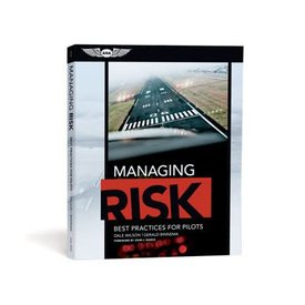 ASA - Aviation Supplies & Academics Managing Risk: Best Practices For Pilots