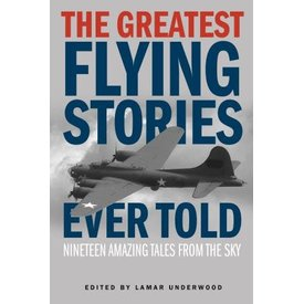 Globe Pequot Greatest Flying Stories Ever Told softcover