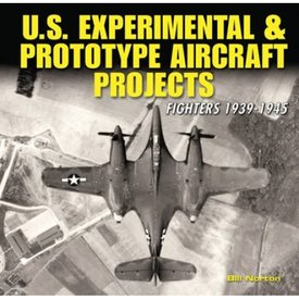 Specialty Press US Experimental & Prototype Aircraft Projects: Volume 1: Fighters 1939-1945 hardcover