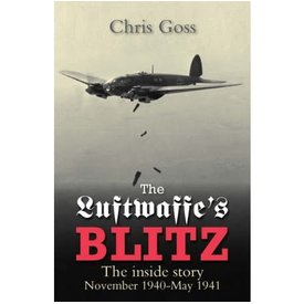 Crecy Publishing Luftwaffe's Blitz: Inside Story: November 1940-May 1941 softcover