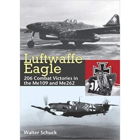 Hikoki Publications Luftwaffe Eagle: 206 Victories in the Me109 & Me262: Schuck hardcover