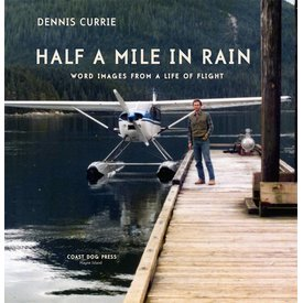 Coast Dog Press Half a Mile in Rain: Word Images from a Life in flight softcover