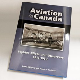 CANAV BOOKS Aviation In Canada: Volume 8: Fighter Pilots and Observers: 1915-1939