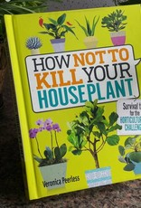 Penguin Random House How Not to Kill Your Houseplant
