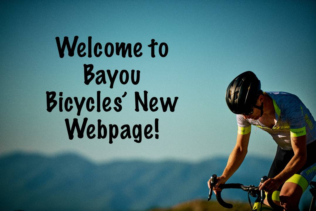 Welcome To Bayou Bicycles' New and Improved Website!