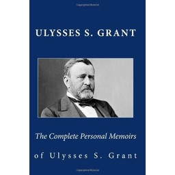 COMPLETE PERSONAL MEMOIRS OF ULYSSES S GRANT (NEW)