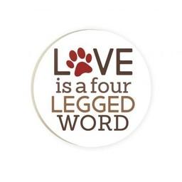 Car Coaster-Love Is A Four Legged Word