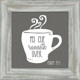 My Cup Runneth Over Framed Art 7x7
