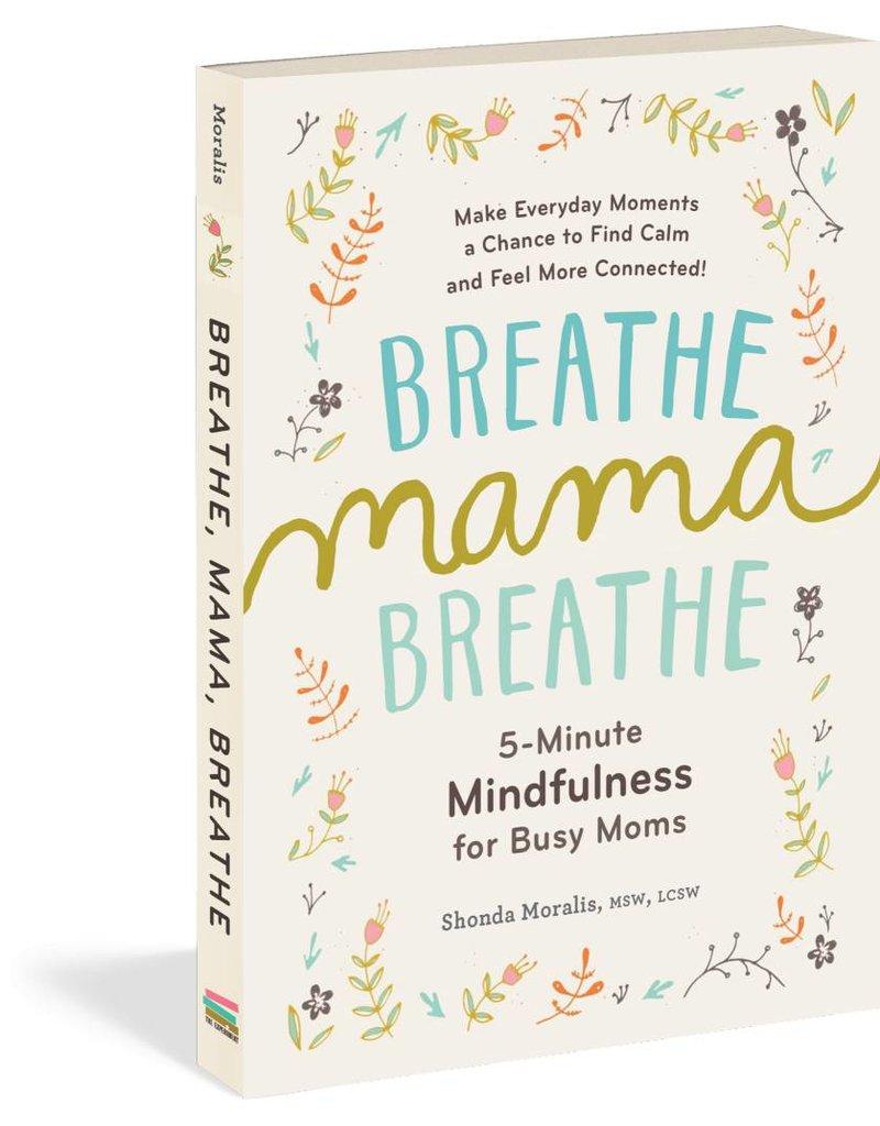 Workman Publishing Breath Mama Breath Book