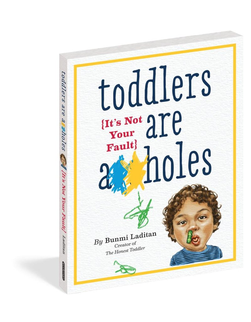 Workman Publishing Toddlers are A**holes Book