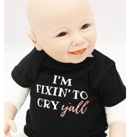 Nappy Shoppe Exclusives Onesie - Fixin to Cry Y'all