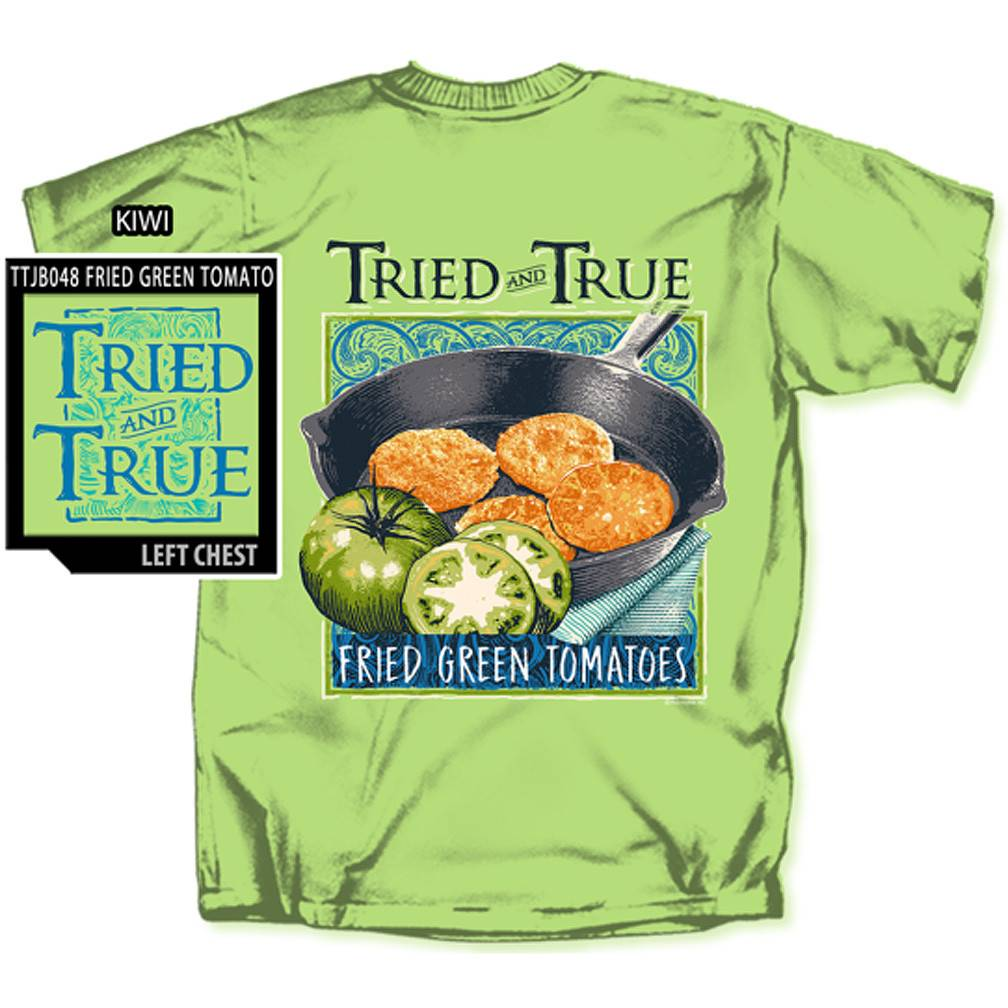 Tried and True Fried Green Tomatoes T-shirt, Kiwi