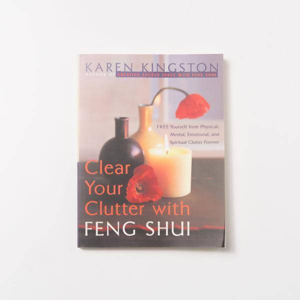 Clear Your Clutter With Feng Shui, by Karen Kingston
