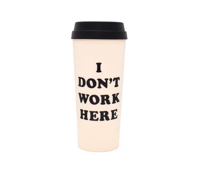 TASSE À CAFÉ- I DON'T WORK HERE