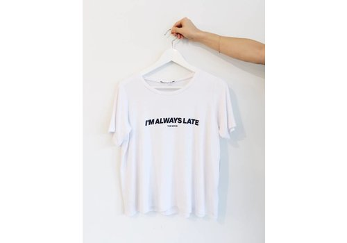 DAILYSTORY T-SHIRT ALWAYS LATE