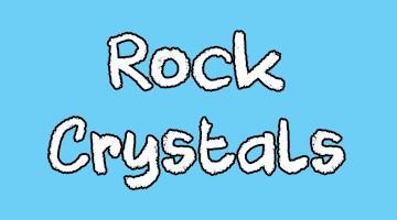 Rock Crystals