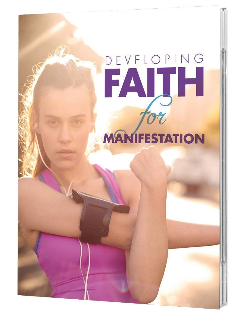 Developing Faith for Manifestation - 3 CD Series