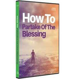 How To Partake of The Blessing - 2 CD Series