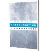 Understanding the Foundation of Righteousness - Book