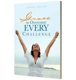 GRACE TO OVERCOME EVERY CHALLENGE