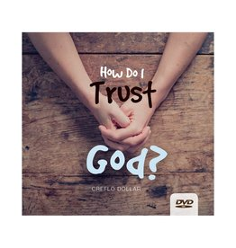 How Do I Trust God? - 4 DVD Series