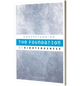 Understanding The Foundations Of Righteousness- 4 CD Series