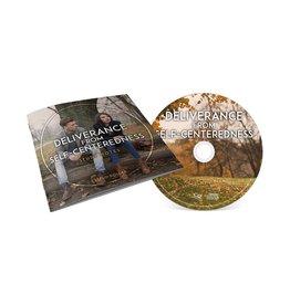 Deliverance From Self-Centeredness CD