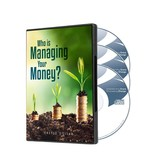 Who Is Managing Your Money?: 4-CD Series