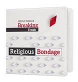 Breaking from Religious Bondage DVD Series