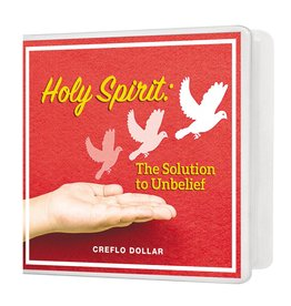 Holy Spirit: The Solution to Unbelief CD Series