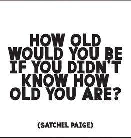 Quotable How Old Would You Be