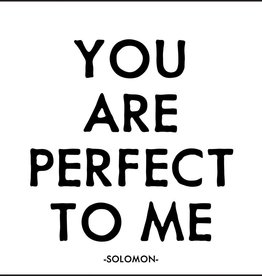 Quotable You Are Perfect To Me