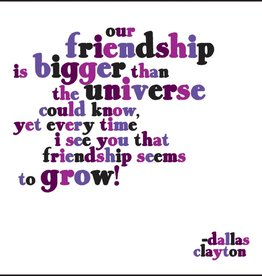 Quotable Our Friendship is Bigger