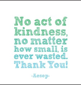 Quotable Kindness Never Wasted