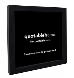 Quotable Black Quotable Frame