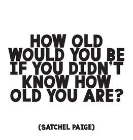 Quotable How Old Would You Be Magnet